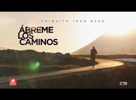 Chiquito Team Band – Ábreme Los Caminos [Official Audio]
