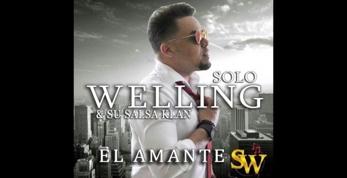 El amante – Solo Welling & su salsa klan [Vídeo salsa versión]