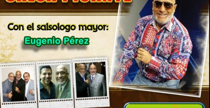 """Las 30 Mejores y más Sonadas Salsas"""" del 2018, con Eugenio Pérez"""